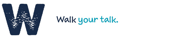 W Walk your talk.